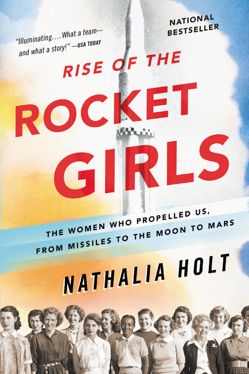 Rise of the Rocket Girls by Nathalia Holt book cover
