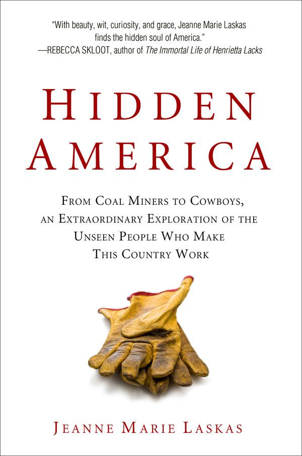 Hidden America by Jeanne Marie Laskas book cover