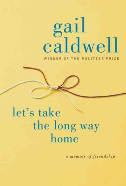 Lets Take the Long Way Home by Gail Caldwell book cover