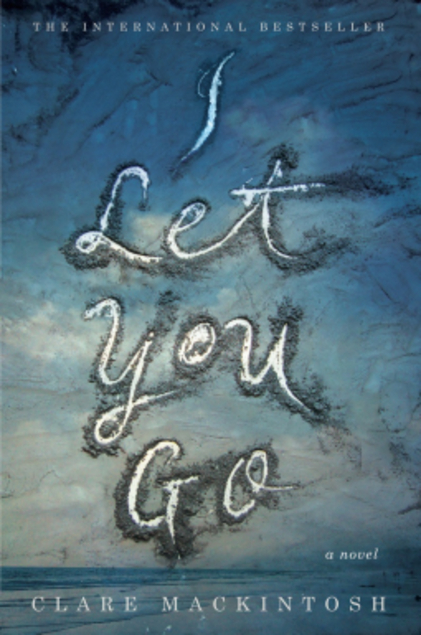 I Let You Go by Clare Mackintosh cover image