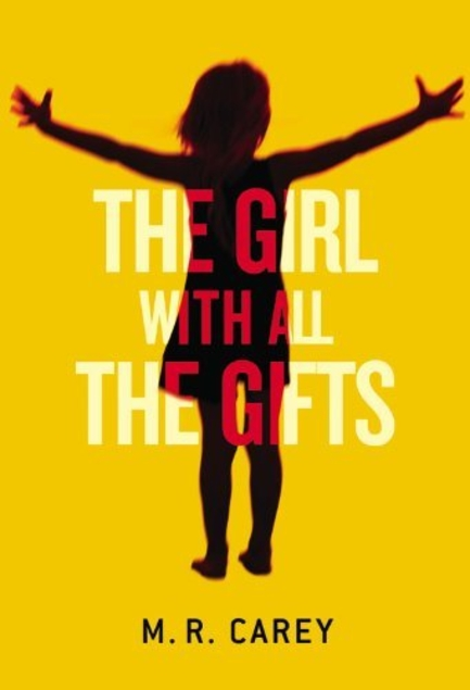 The Girl With All the Gifts by M. R. Carey book cover