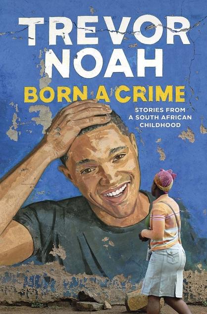 Born a Crime by Trevor Noah cover image